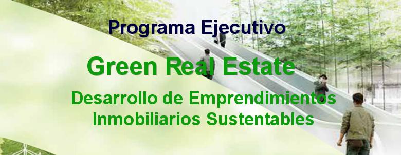 Green Real Estate: Desarrollo de Emprendimientos Inmobiliarios Sustentables